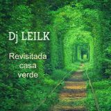 Dj LEILK - Revisitada Casa Verde (Tech Hard House mix)