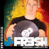 J Fresh - Dancehall Dubplate Mix