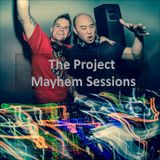 The Project Mayhem Sessions – Episode 034