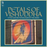 Petals of Vishuddha - A The Hum Mix for Sounds of the Dawn