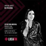 Felicia Dj / Es Cultura Musical 13 @ Loca Fm. 22 Mayo 2017. Parte 1