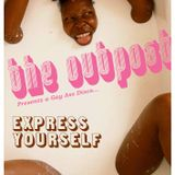 The Outpost Presents...Express Yourself!