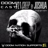DOOMCAST#21 By Joshua 'Creep'
