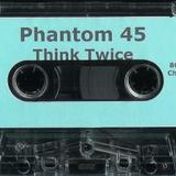 Phantom 45-Think Twice ~Side A~ (1995)