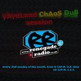 ChAoS Dub SeSsIoN RenegadeRadio Show yAyoLand feat. P3rfectDrug  10.01.2016