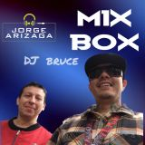 Mix Box Sem 31-05-19 Dj Bruce & Dj Jorge Arizaga