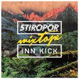 STIROPOR X INN KICK Mixtape // A3 - Bakto