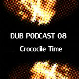 DUB PODCAST 08/ Crocodile Time / Circles Of Fire and Redemption