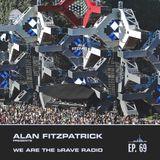 We Are The Brave Radio 069 - Alan Fitzpatrick Live @ Awakenings 19