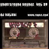 Underground Soundz #39 by DJ Halabi