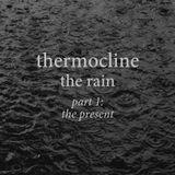 the rain, part 1: the present