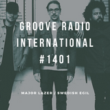 Groove Radio Intl #1401: Major Lazer / Swedish Egil
