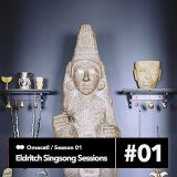 Omacatl - The Eldritch Singsong sessions #1  //30.9.13//