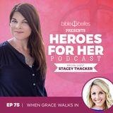 75: Stacey Thacker - When Grace Walks In