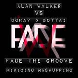 Alan Walker vs Doray & Bottai - Fade the groove (mikicino mashuppino)