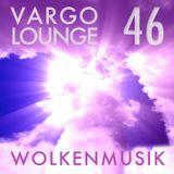 VARGO LOUNGE 46 - Wolkenmusik