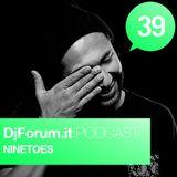 Djforum.it Podcast #39: NINETOES