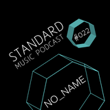 Standard Music Podcast 022 - NO_NAME