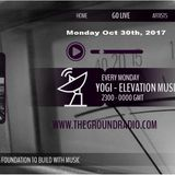 Elevation - Music with Feeling Oct 30th, 2017 The Ground Radio Show by Yogi (Solid Garage TO)
