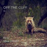 OFF THE CUFF #1
