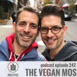 MikeyPod 242 | The Vegan Mos