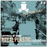 Royal Plastic Radio Show LIVE from ROM, Italy.
