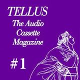Tellus Audio Cassette Magazine - tape#1