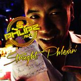 Straight Phlexin