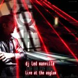 DJ Led Manville - Live At The Asylum (Part 1/2 2008)