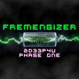 Fremengizer 2d33p4u Phase ONE