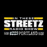 IN THESE STREETZ RADIO SHOW 3-9-19