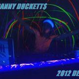 DJ Danny Duckett$ - Official 2012 Demo