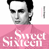 Sweet Sixteen - compiled by Dave Dragon