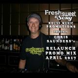 #FSSHMP DJ, CHRIS SAUNDERS pres His RELAUNCH MIX (April 2017 PROMO) FSS Promo