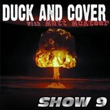 Duck and Cover: Show 9