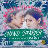 Chand Sifarish (Remix) DJ SN & SD Style