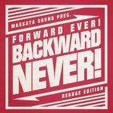 Forward Ever, Backward Never (Reggae Edition)