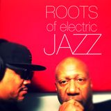 The Roots of Electric Jazz with Dereck Higgins on Mind and Soul 101.3 FM Show #47 Aired 11/02/17
