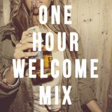 One Hour Welcome Mix