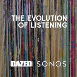 Dazed & confused  X Sonos, Evolution Of Music