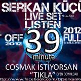 Live , Set, DjSerkanküçük, 2012, remix,house, energy,dream