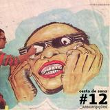 Cesta de Sons #12 - Assumpções