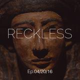 Ali Farahani - Reckless E.p 04/20/16 - #069