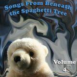 Songs From Beneath the Spaghetti Tree, Volume 4