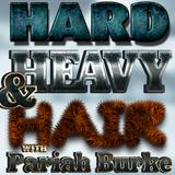 Hard, Heavy & Hair with Pariah Burke | 114