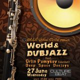 Deep Space DJs - World and Dubjazz Night ft Oriln Pamukov Main Set on 27 June 2012