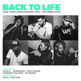 Back To Life One Year Anniversary Mix with Khalil + Kindness + Just Blaze + Jasmine Solano + Dj Moma