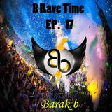 B Rave Time 2016 [Ep.17] - By Barak b