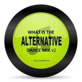 What Is The Alternative Mix v2 by DeeJayJose