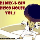 DJ Mix-I-Can-Disco House Vol.1
